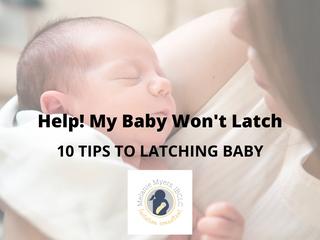 Help! My Baby Won't Latch.