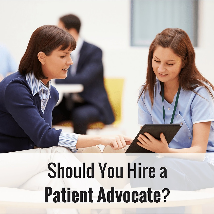 Why You Need A Patient Advocate