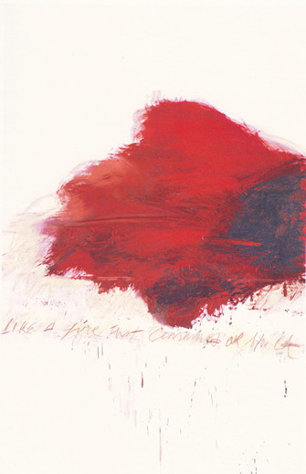 The Fire that Consumes All Before It by Cy Twombly