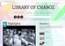 The Library of Change is now live!