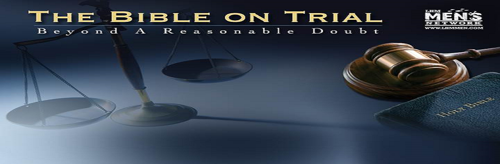 Bible On Trial: Beyond a Reasonable