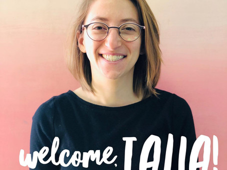 Welcome, Talia!