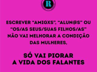 Na língua portuguesa, quem discrimina é a mulher!