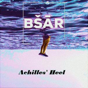 BŠĀR - Achilles' Heel