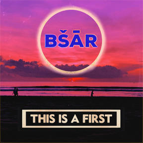 BŠĀR - This Is A First