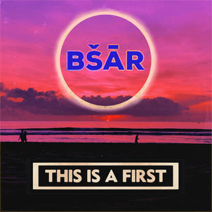 BŠĀR - This Is A First