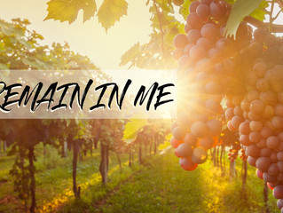 Remain In Me, I Am The Vine