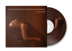 Feeling Everything, Holding on to Nothing
