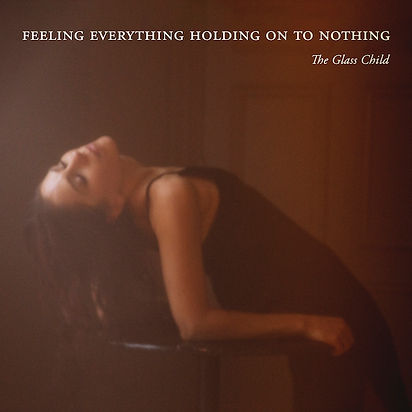 The Glass Child - feeling everything hol