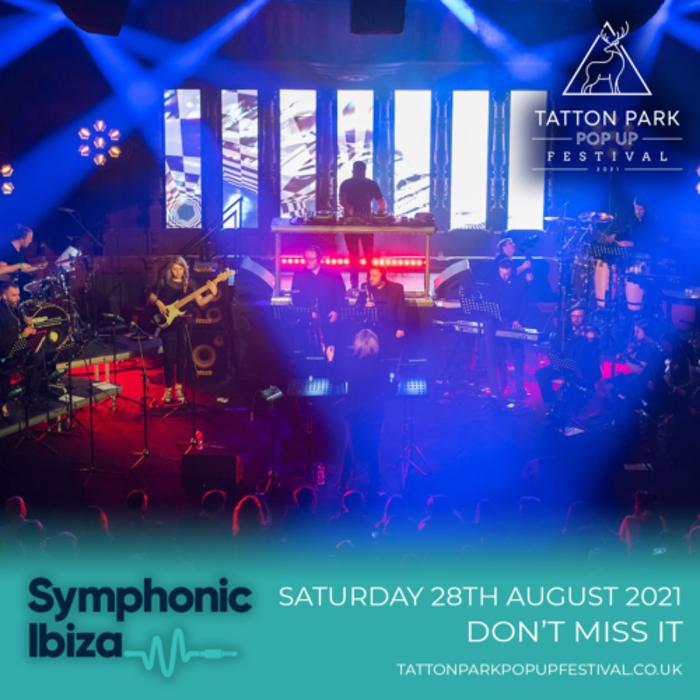 Symphonic Ibiza @ Tatton Park Pop Up