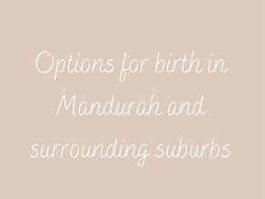 Birthing options for Mandurah and surrounding areas