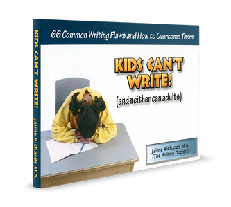 Kids Can't Write! (and neither can adults) by Jaime Richards