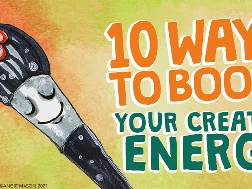 10 WAYS TO BOOST YOUR CREATIVE ENERGY
