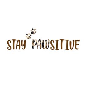 Stay Pauwsitive