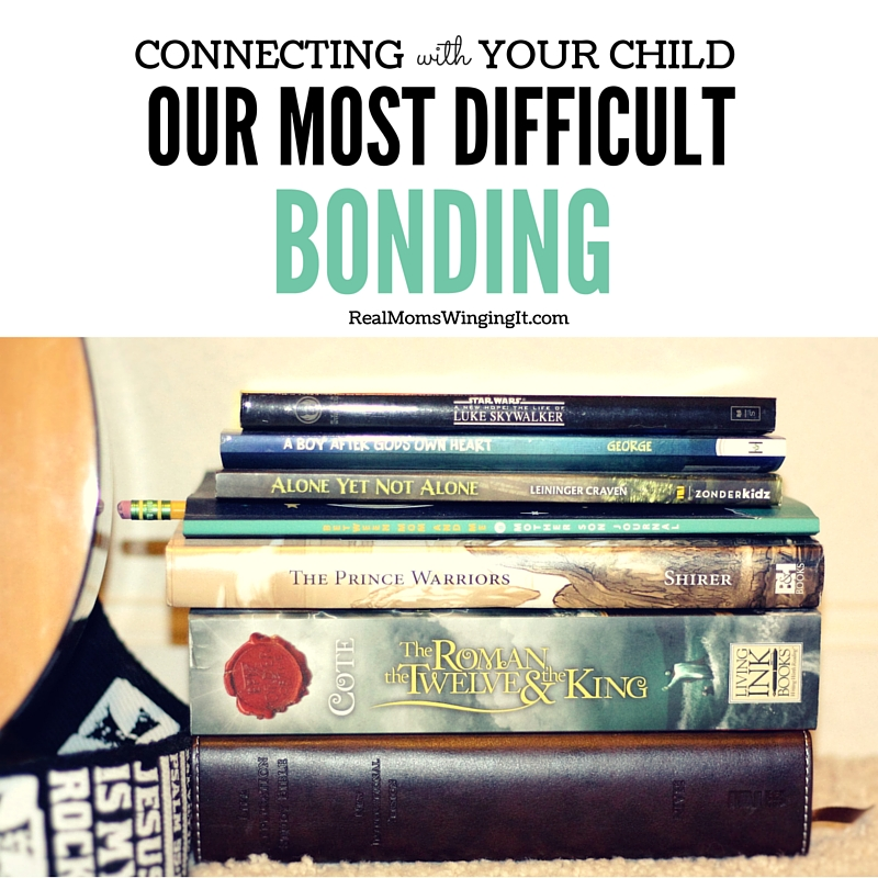 Connecting With Your Child Our Most Difficult Bonding