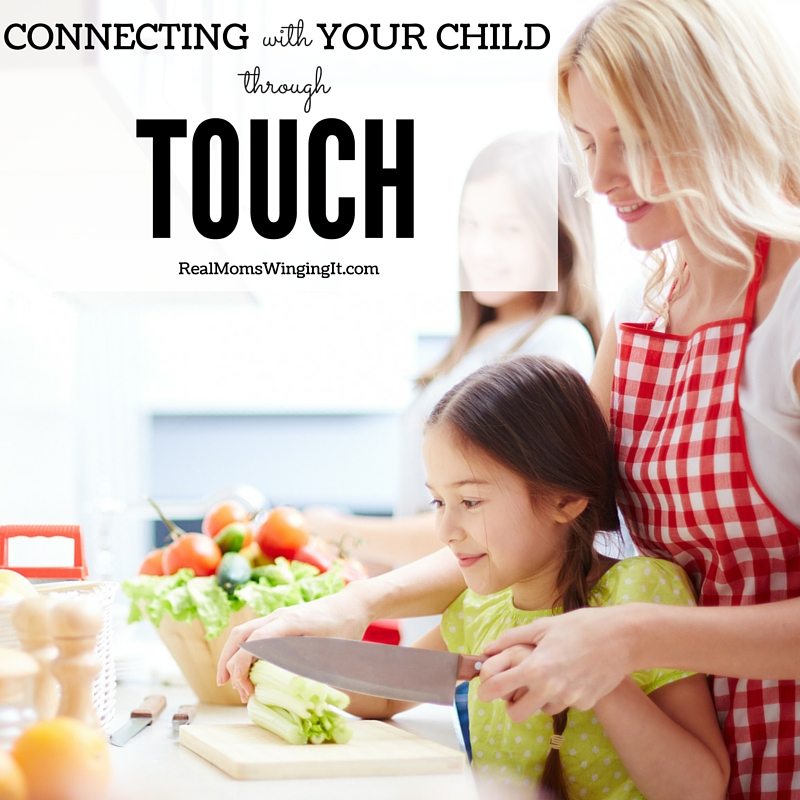 Connecting With Your Child Through Touch