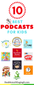 10 BEST PODCASTS FOR KIDS