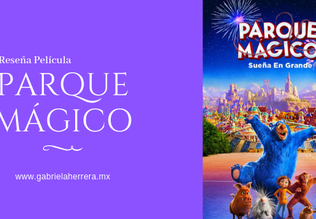 Reseña película Parque Mágico