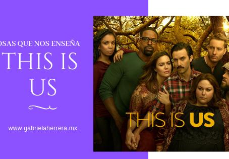 10 cosas que nos enseña la serie This is us