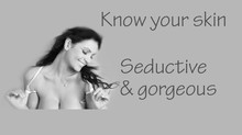 Know your skin - Seductive