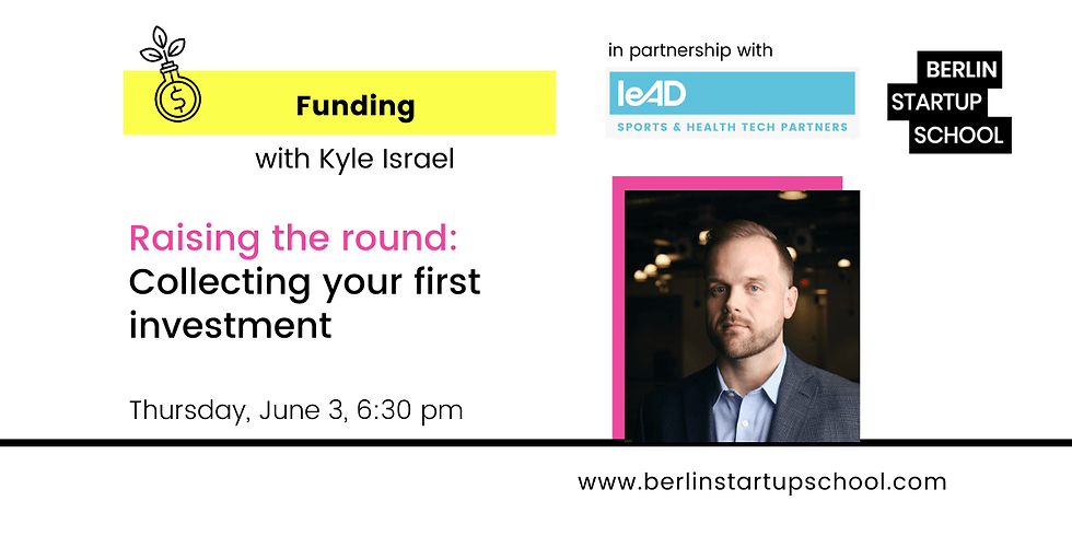 Raising the round: How to collect your first investment with Kyle Israel