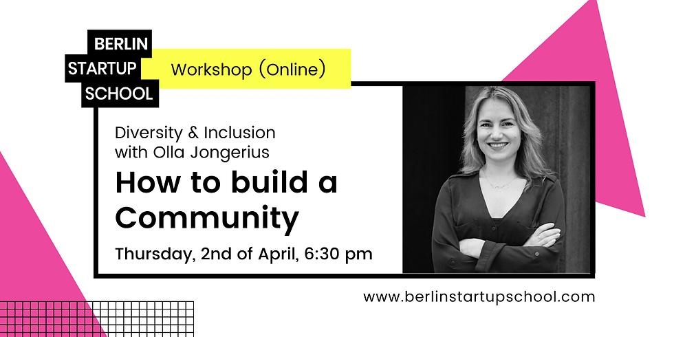 👩🏻💼💆🏼♀️🙋🏾♂️ How to build a Community w/ Olla Jongerius (Webinar)