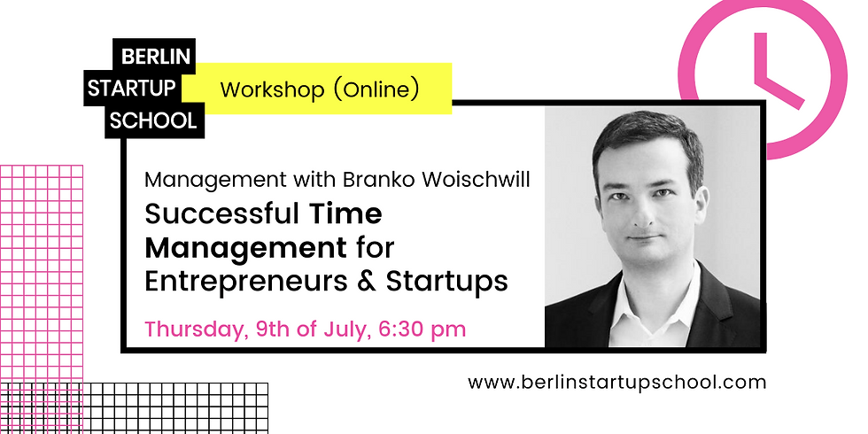 ⏰ Successful Time Management for Entrepreneurs & Startups w/ Branko Woischwill