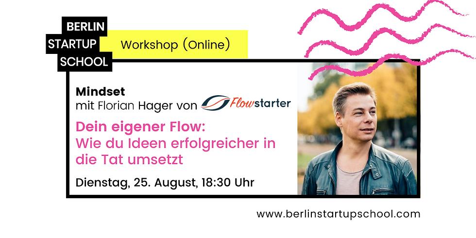 🌊 Dein eigener Flow: Wie du Ideen erfolgreicher in die Tat umsetzt mit Florian Hager von Flowstarter