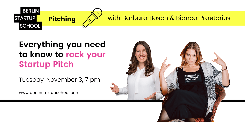 🎤 🤘🏻 Everything you need to know to rock your Startup Pitch w/ Barbara Bosch & Bianca Praetorius