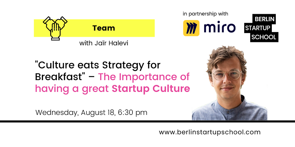 """""""Culture eats Strategy for Breakfast"""": The Importance of a great Startup Culture"""