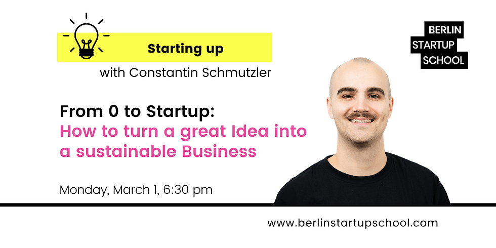 💡From 0 to Startup: How to turn a great Idea into a sustainable Business