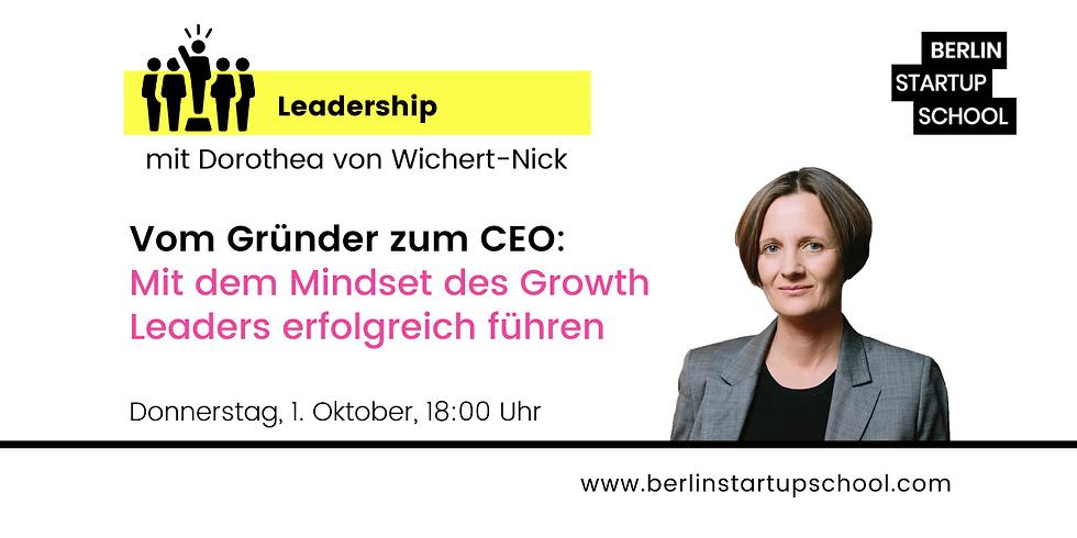 ⭐️ Vom Gründer zum CEO: Mit dem Mindset des Growth Leaders erfolgreich führen