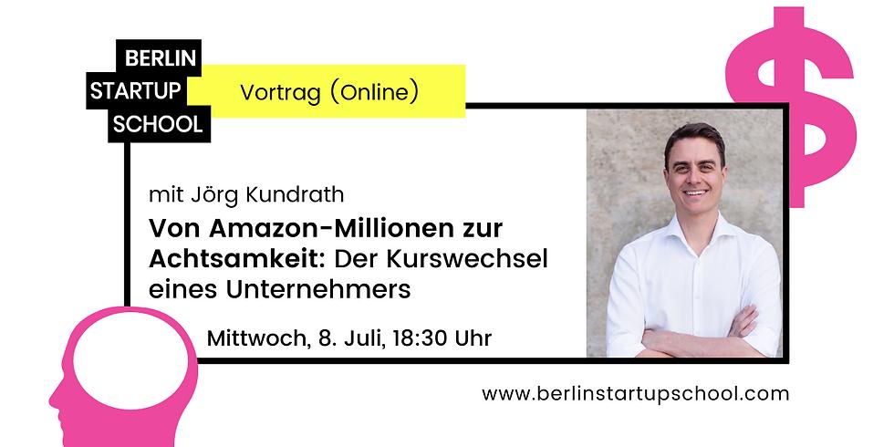 📦 Von Amazon-Millionen zur Achtsamkeit mit Jörg Kundrath