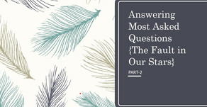 Answering most asked questions about The Fault in Our Stars