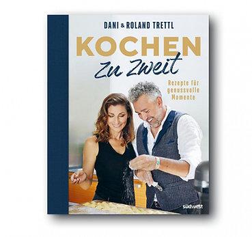 Dani & Roland Trettl - Kochen zu zweit: Rezepte für genussvolle Momente 2021