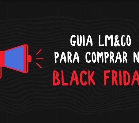 Guia básico de como comprar na Black Friday sem cair em cilada