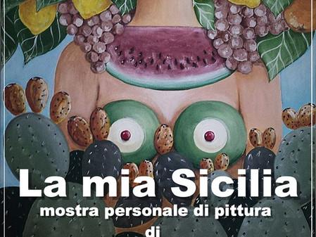 LA MIA SICILIA, mostra personale di pittura di Eugenia Affronti