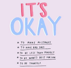 Its okay to make mistakes and not be per