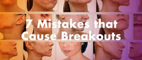 How to Prevent Breakouts: 7 Acne Mistakes