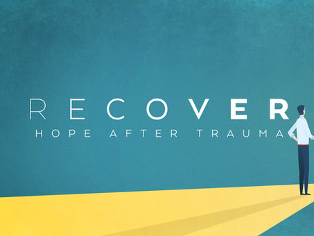 Recovery After Trauma: Week 4 Homily (6/27/2021)