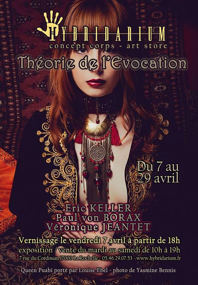 """Exposition """"Théorie de l'Evocation"""" du 7 au 29 avril 2017 - Hybridarium - La Rochelle"""
