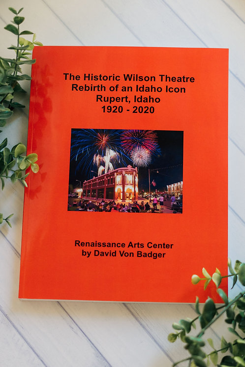 The Historic Wilson Theatre Rebirth of an Idaho Icon