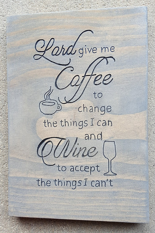 Lord give me Coffee/Wine