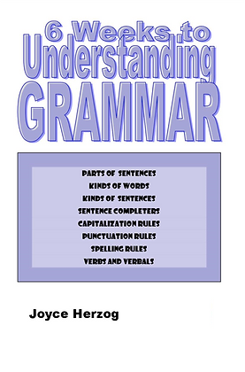 6 Weeks to Understanding Grammar! (old cover, Scratch 'n' Dent)