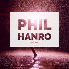 Phil Hanro You Are.jpg
