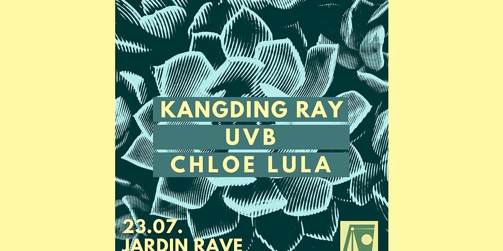 Jardin Rave w/ Kangding Ray, UVB, Chloe Lula