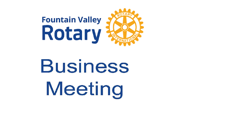 Fountain Valley Rotary Club Meeting - Business Meeting