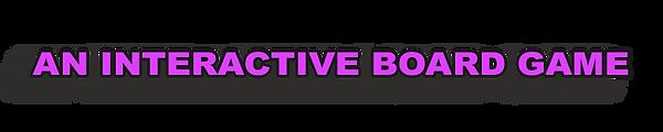 AN INTERACTIVE BOARD GAME 300dpi 3-3-202