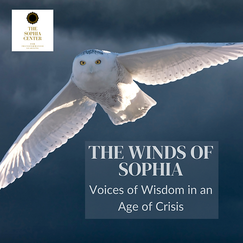 The Winds of Sophia: Voices of Wisdom in an Age of Crisis