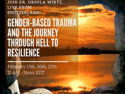 Gender-Based Trauma and the Journey Through Hell to Resilience
